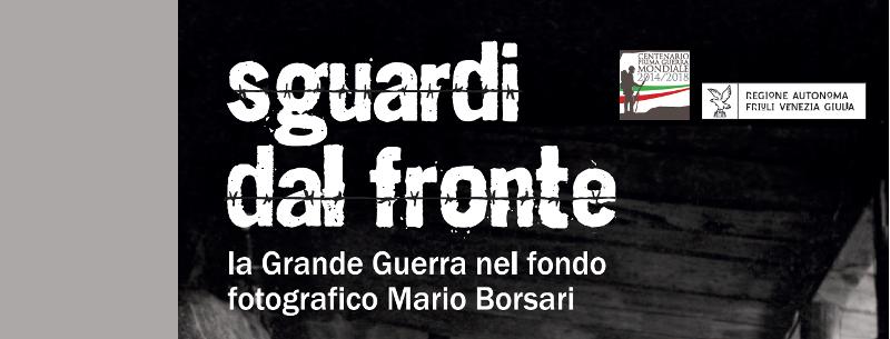 Sguardi dal fronte: la Grande Guerra nel fondo fotografico Mario Borsari