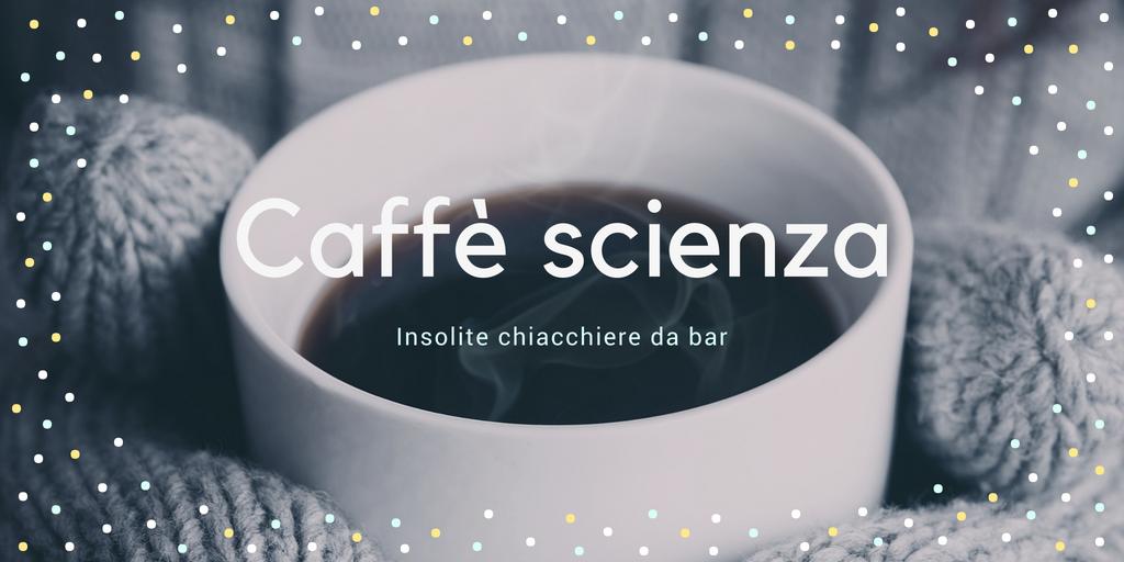 Caffé scienza 2018