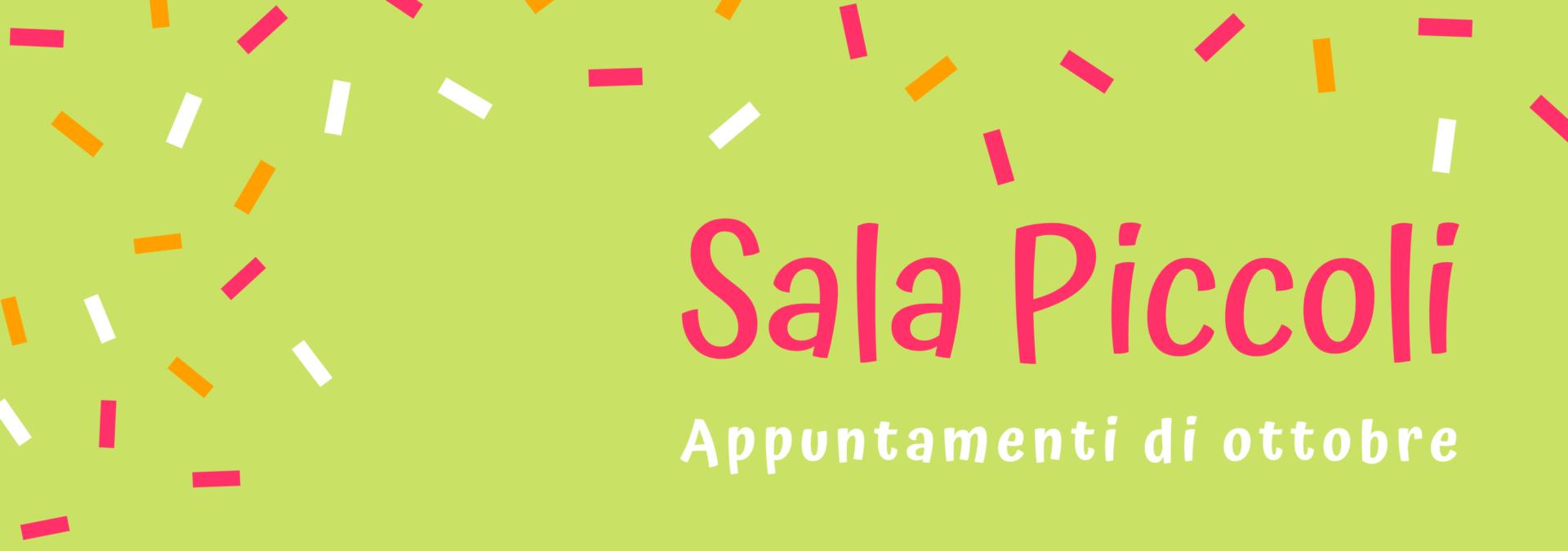 Appuntamenti di ottobre in Sala Piccoli