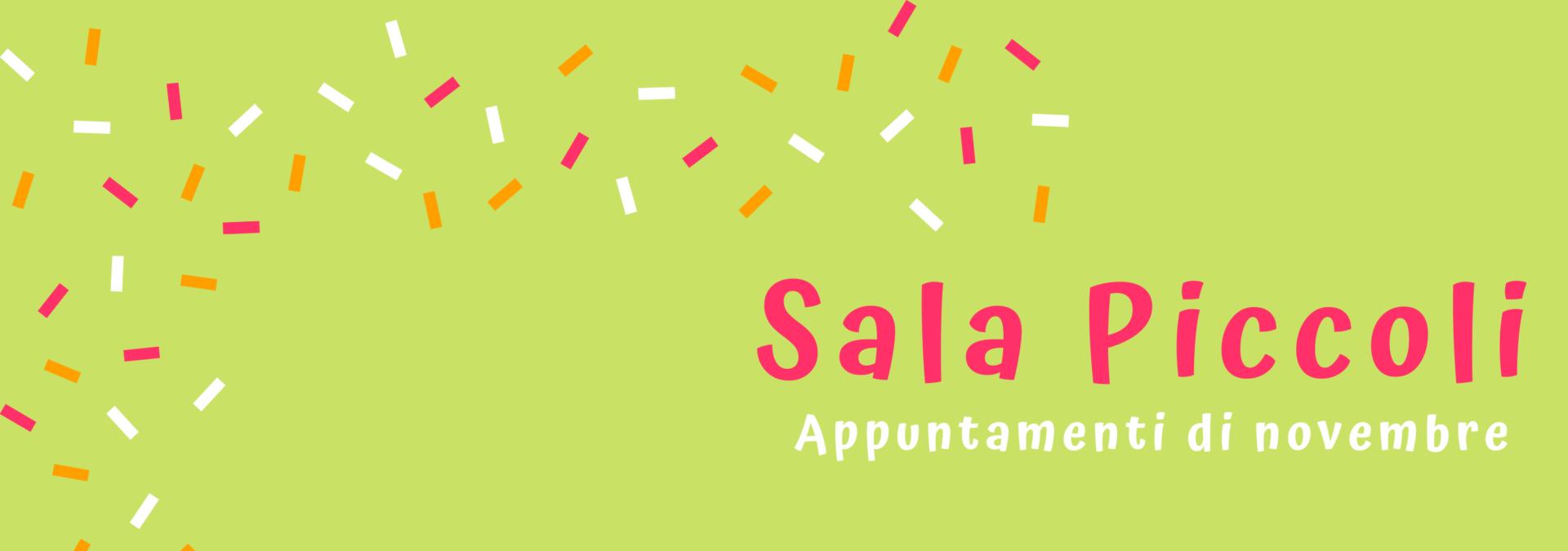 Appuntamenti di novembre in Sala Piccoli