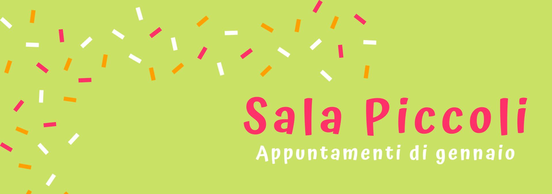 Appuntamenti di gennaio in Sala Piccoli