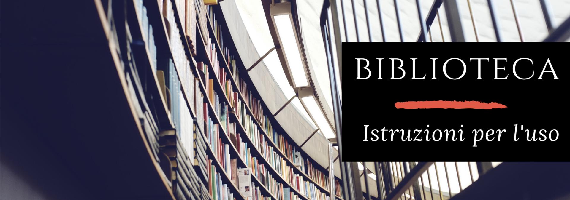 Biblioteca – Istruzioni per l'uso